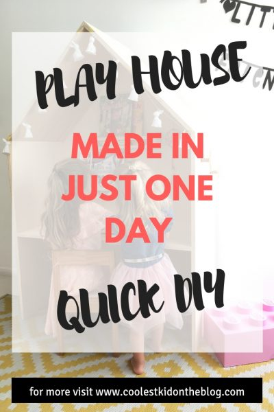 Play house quick diy